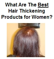Best Hair Thickening Products For Women