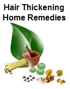 Hair Thickening Home Remedies